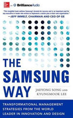 The Samsung Way : Transformational Management Strategies from the World Leader in Innovation and Design - Jaeyong Song