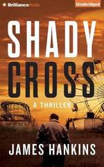 Shady Cross - James Hankins