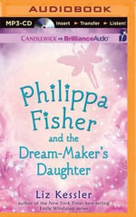Philippa Fisher and the Dream-Maker's Daughter : Philippa Fisher - Liz Kessler