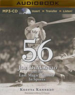 56 : Joe Dimaggio and the Last Magic Number in Sports - Kostya Kennedy