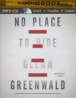 No Place to Hide Edward Snowden, the Nsa, and the U.S. Surveillance State : Edward Snowden - Glenn Greenwald