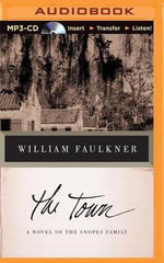 The Town : A Novel of the Snopes Family - William Faulkner