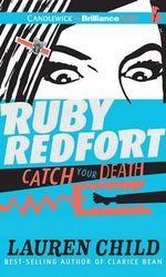 Ruby Redfort Catch Your Death - Lauren Child
