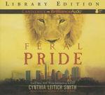 Feral Pride : Feral - Cynthia Leitich Smith