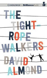 The Tightrope Walkers - David Almond
