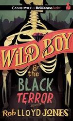 Wild Boy and the Black Terror - Rob Lloyd Jones