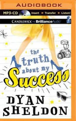 The Truth about My Success - Dyan Sheldon
