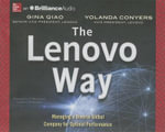 The Lenovo Way : Managing a Diverse Global Company for Optimal Performance - Gina Qiao
