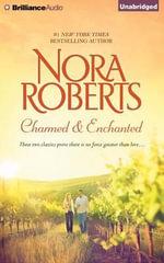 Charmed & Enchanted : Charmed, Enchanted - Nora Roberts