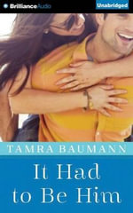It Had to Be Him - Tamra Baumann