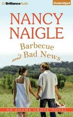 Barbecue and Bad News : Adams Grove Novels - Nancy Naigle