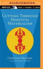 Cutting Through Spiritual Materialism - Chogyam Trungpa