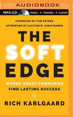 The Soft Edge : Where Great Companies Find Lasting Success - Rich Karlgaard