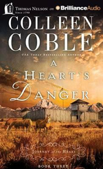 A Heart's Danger : Journey of the Heart - Colleen Coble