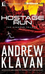 Hostage Run : Mindwar Trilogy - Andrew Klavan