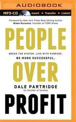 People Over Profit : Break the System, Live with Purpose, Be More Successful - Dale Partridge