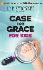 Case for Grace for Kids - Lee Strobel