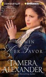 To Win Her Favor : Belle Meade Plantation Novel - Tamera Alexander