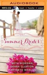 Summer Brides : A Year of Weddings Novella Collection - Beth Wiseman