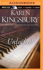 Unlocked : A Love Story - Karen Kingsbury