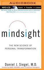 Mindsight : The New Science of Personal Transformation - Daniel J Siegel