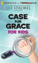 Case for Grace for Kids - Lee Strobel