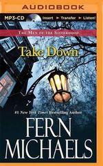 Take Down : Men of the Sisterhood - Fern Michaels