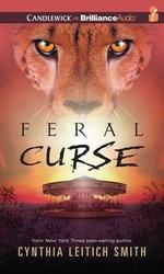 Feral Curse : Feral - Cynthia Leitich Smith