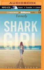 Formerly Shark Girl - Kelly L Bingham
