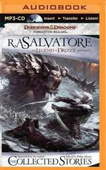 The Collected Stories : The Legend of Drizzt - R A Salvatore
