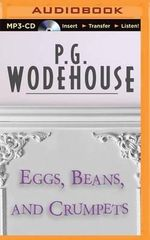 Eggs, Beans, and Crumpets - P G Wodehouse