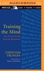 Training the Mind : And Cultivating Loving-Kindness - Chogyam Trungpa