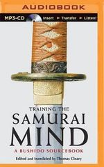 Training the Samurai Mind : A Bushido Sourcebook - Thomas Cleary, F