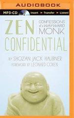 Zen Confidential : Confessions of a Wayward Monk - Shozan Jack Haubner
