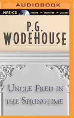 Uncle Fred in the Springtime - P G Wodehouse