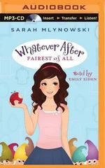 Fairest of All : Whatever After - Sarah Mlynowski