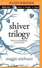 Shiver Trilogy : Shiver, Linger, Forever - Maggie Stiefvater