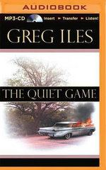 The Quiet Game : Penn Cage Novels - Greg Iles