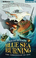 Blue Sea Burning : Chronicles of Egg - Geoff Rodkey