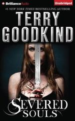 Severed Souls : Richard and Kahlan Novels - Terry Goodkind