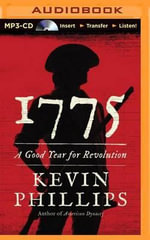 1775 : A Good Year for Revolution - Kevin Phillips
