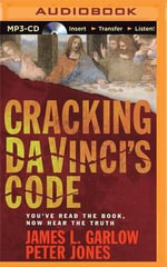 Cracking Da Vinci's Code : You've Read the Book, Now Hear the Truth - James Garlow