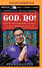 God, No! : Signs You May Already Be an Atheist and Other Magical Tales - Penn Jillette