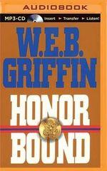 Honor Bound - W E B Griffin