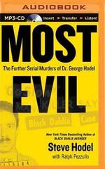 Most Evil : Avenger, Zodiac, and the Further Serial Murders of Dr. George Hill Hodel - Steve Hodel
