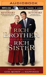 Rich Brother, Rich Sister : Two Different Paths to God, Money and Happiness - Robert Kiyosaki