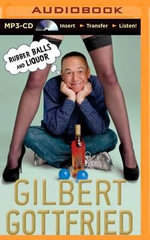 Rubber Balls and Liquor - Gilbert Gottfried