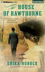 The House of Hawthorne - Erika Robuck