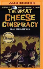 The Great Cheese Conspiracy : Marshall Cavendish Classics - Jean Van Leeuwen