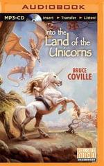 Into the Land of the Unicorns : Unicorn Chronicles (Audio) - Bruce Coville